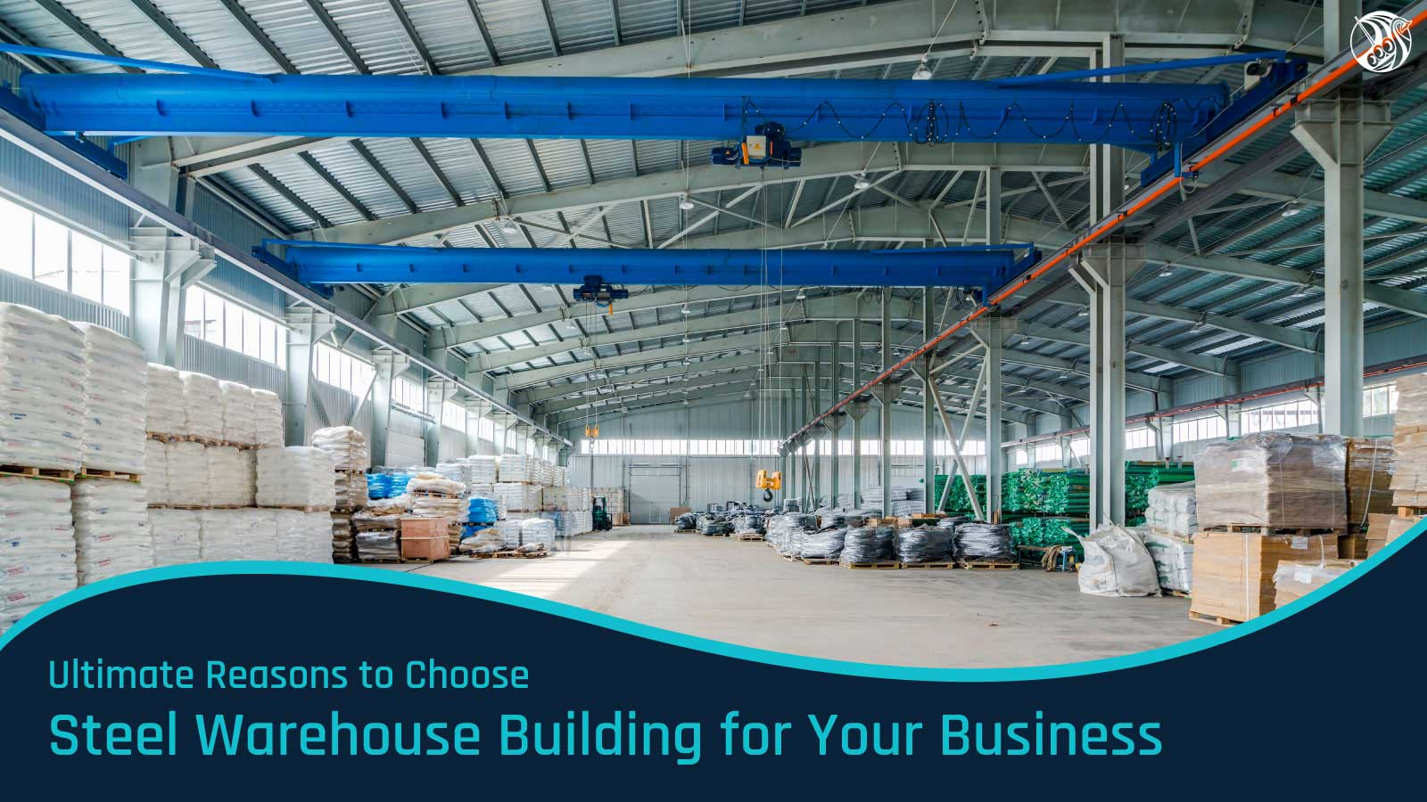 Ultimate Reasons to Choose Steel Warehouse Building for Your Business