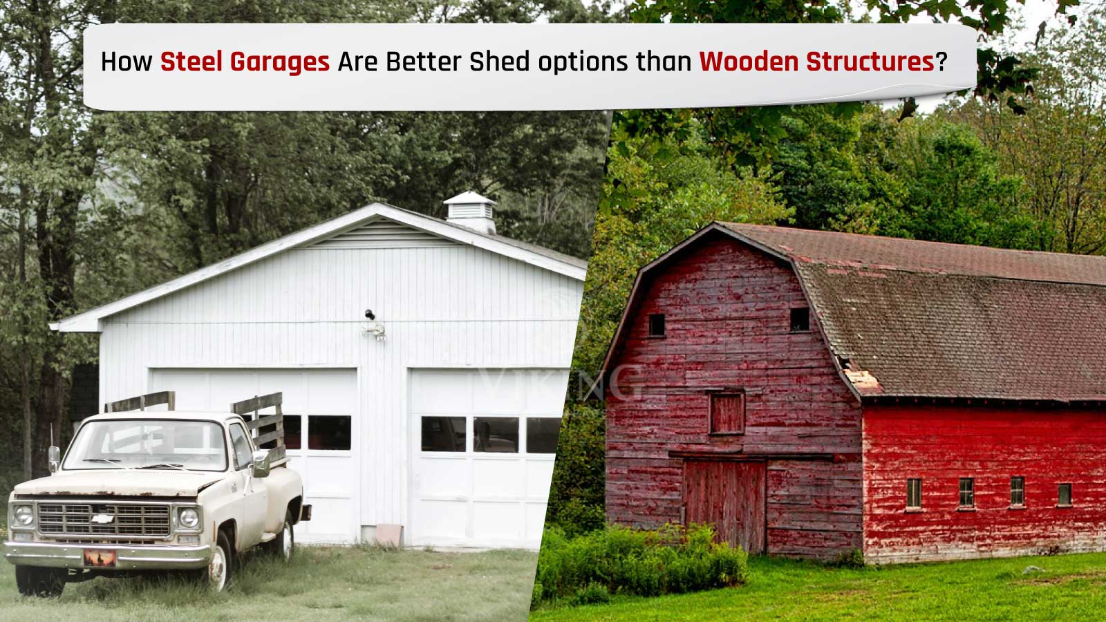How Steel Garages Are Better Shed options than Wooden Structures?