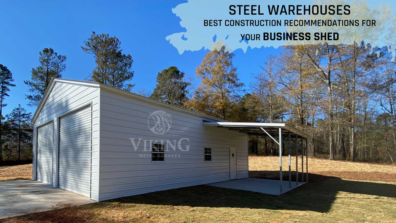 Steel Warehouses: Best Construction Recommendations for Your Business Shed