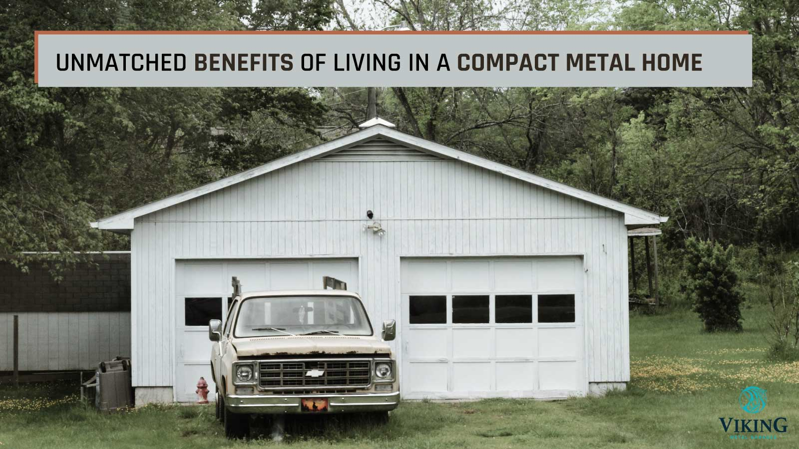 Unmatched Benefits of Living in a Compact Metal Home