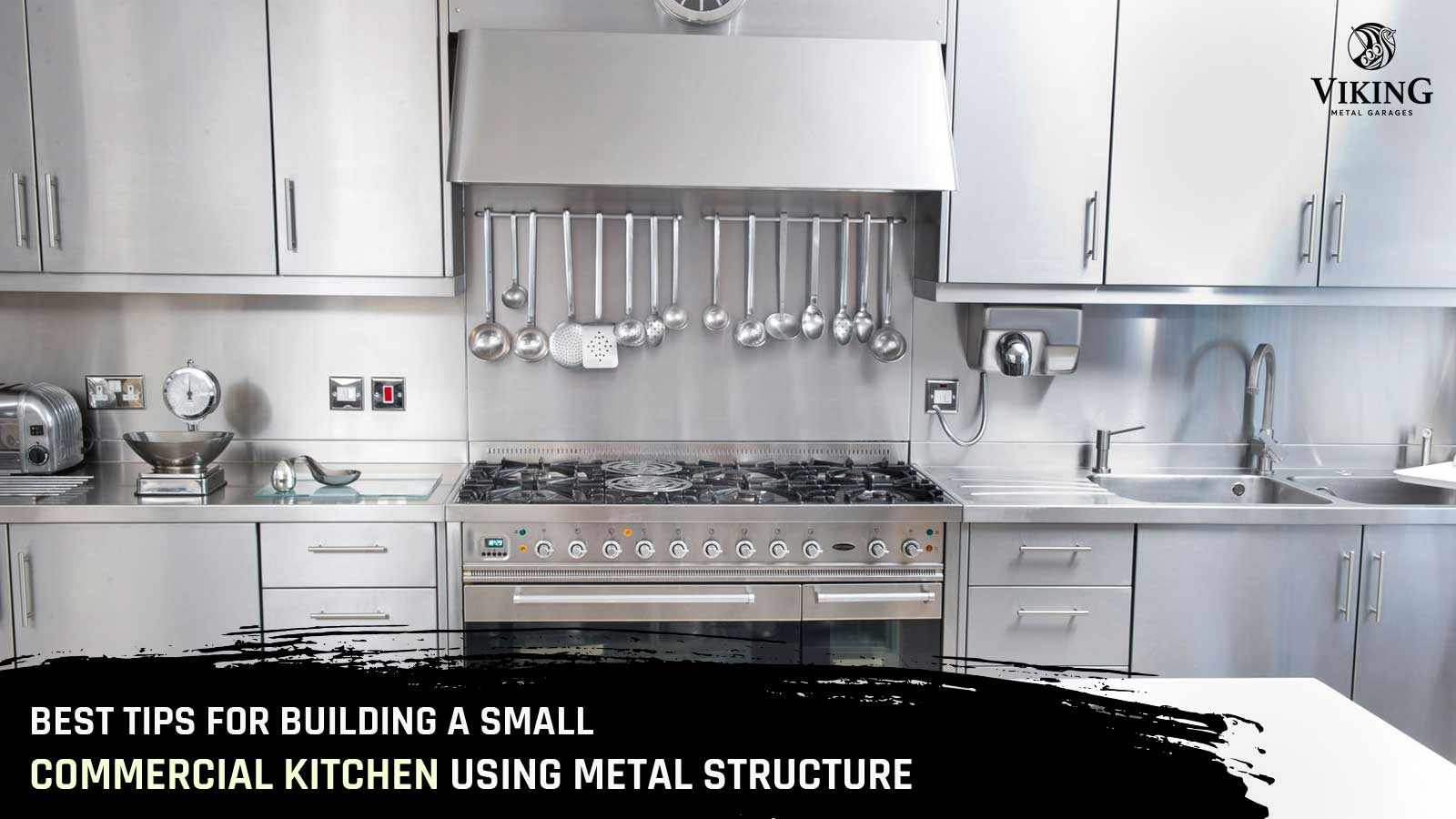 Best Tips for Building a Small Commercial Kitchen Using Metal Structure
