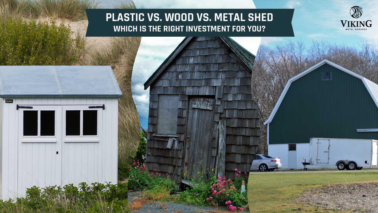 Plastic vs. Wood vs. Metal Shed