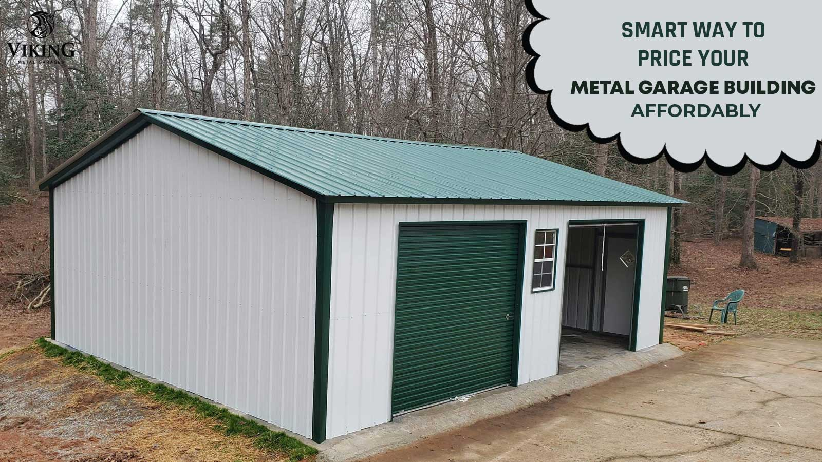 Smart Way to Price Your Metal Garage Building Affordably