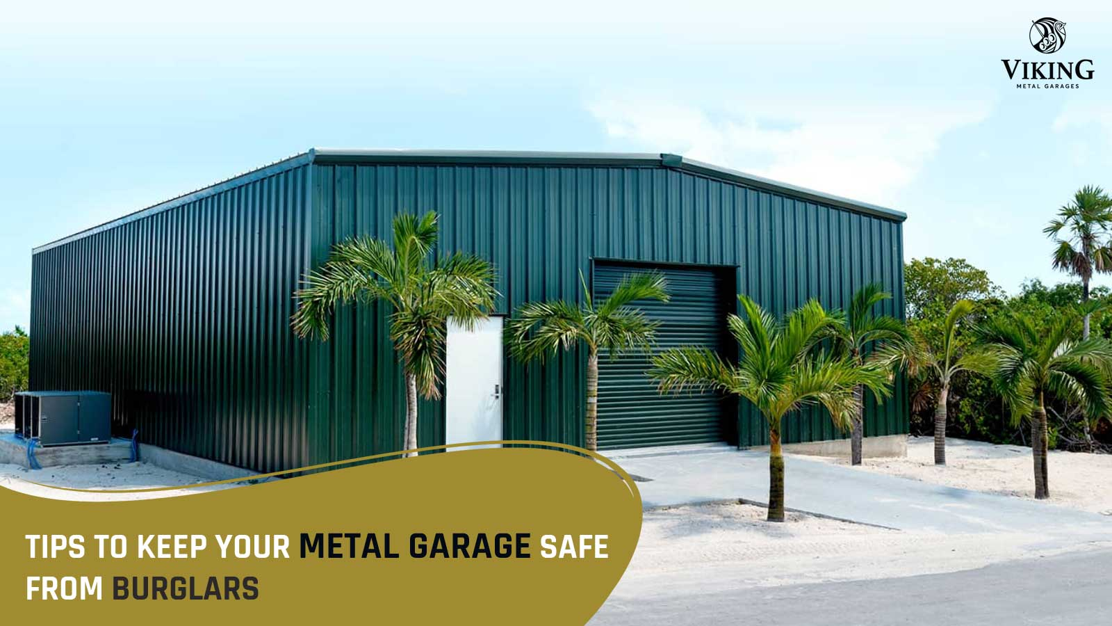 Tips to Keep Your Metal Garage Safe from Burglars