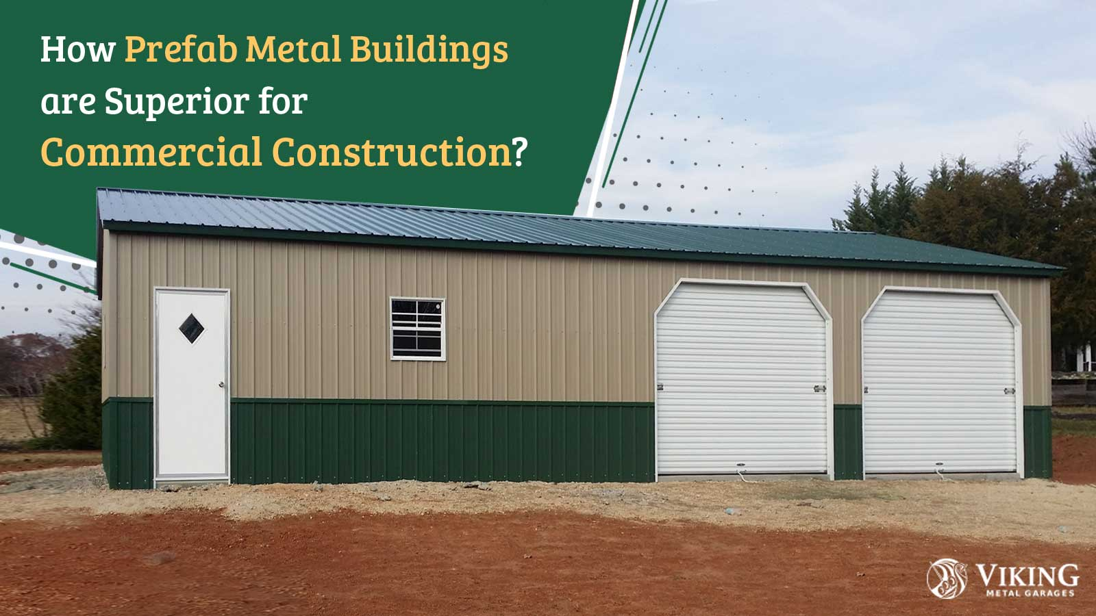 How Prefab Metal Buildings are Superior for Commercial Construction