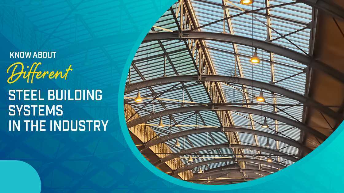 Know About Different Steel Building Systems in the Industry